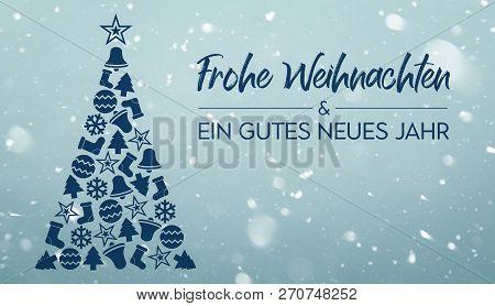 Frohe Weihnachten Und Ein Gutes Neues Jahr - Merry Christmas And  Happy New Year In German