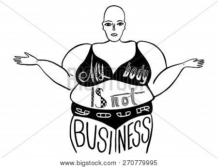 Silhouette Of A Woman. The Slogan Of Radical Feminism. My Body Is Not Your Business. Vector Designe