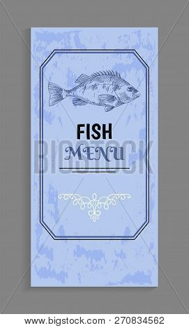 Semi-antique Elegant Fish Menu With Bream Or Bass Depiction, Twirl And Frame As Decoration Vector Il