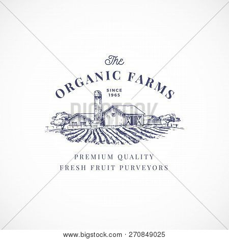 The Organic Farms Abstract Vector Sign, Symbol Or Logo Template. Elegant Farm Landscape Drawing Sket