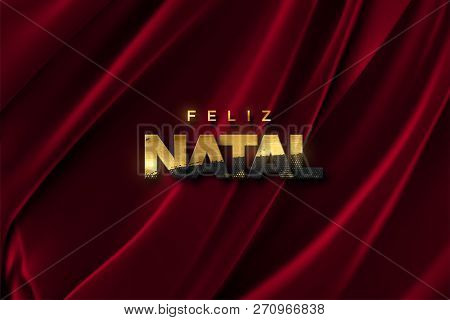 Feliz Natal. Merry Christmas. Vector Illustration. Holiday Decoration Of Black Paper Letters Texture