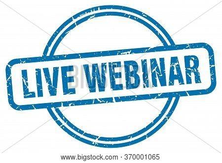 Live Webinar Stamp. Live Webinar Round Vintage Grunge Sign. Live Webinar