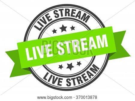Live Stream Label. Live Streamround Band Sign. Live Stream Stamp