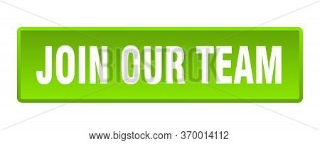 Join Our Team Button. Join Our Team Square Green Push Button