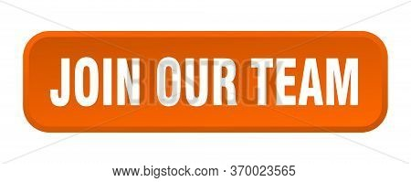 Join Our Team Button. Join Our Team Square 3d Push Button