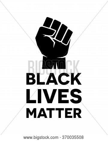 Black Lives Matter - Anti-racism Motivation Typography Poster.