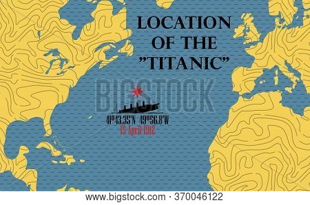 Schematic Vector Map Of The Place Where The Titanic Sank.