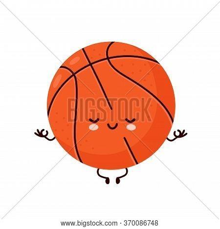 Cute Happy Smiling Basketball Ball Meditate. Vector Flat Cartoon Character Illustration Icon Design.