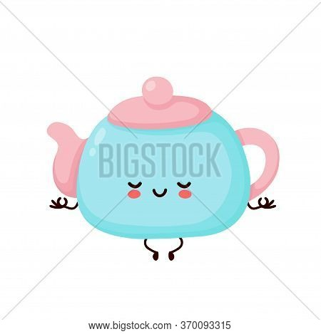Cute Happy Smiling Teapot Meditate In Yoga Pose. Vector Flat Cartoon Character Illustration Icon Des