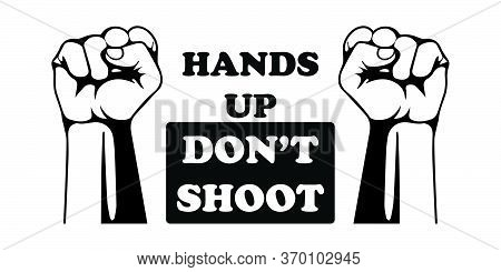 Hands Up Don't Shoot With Two Fist. Pictogram Illustration Depicting Hands Up Do Not Shoot With Two