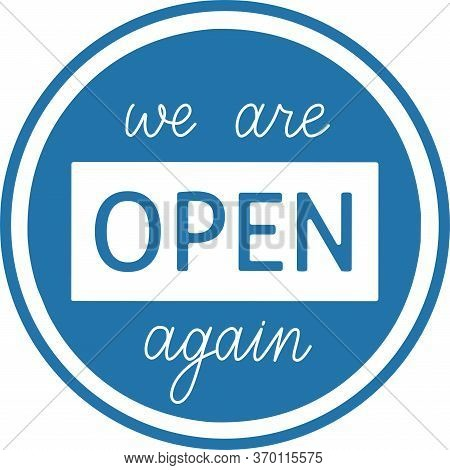 We Are Open Again Hand Written Vector Sticker