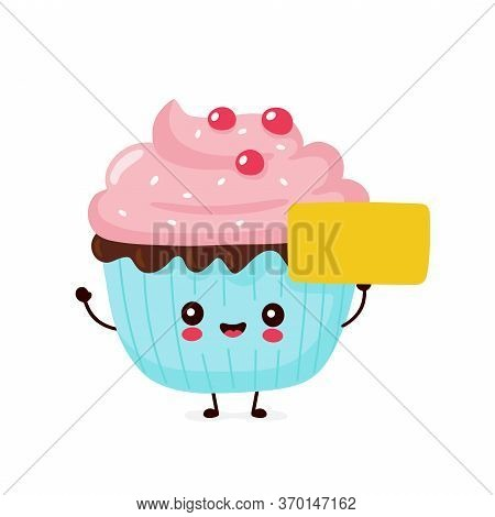 Cute Happy Smiling Cupcake With Empty Sign. Vector Flat Cartoon Character Illustration Icon Design.i