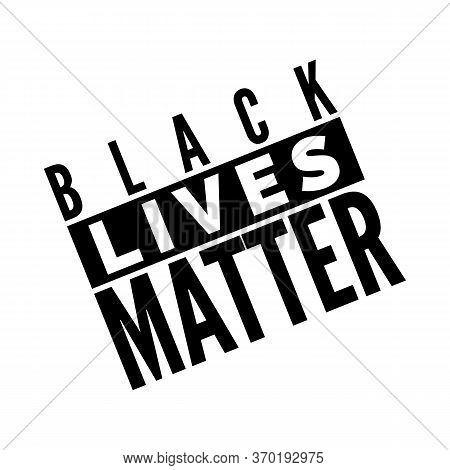 Black Lives Matter Text Poster. Humanity Social Issue. Vector