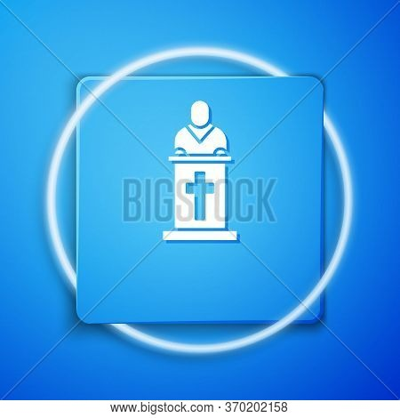 White Church Pastor Preaching Icon Isolated On Blue Background. Blue Square Button. Vector Illustrat