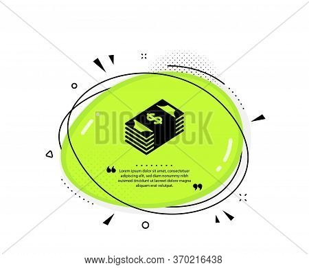 Cash Money Icon. Quote Speech Bubble. Banking Currency Sign. Dollar Or Usd Symbol. Quotation Marks.