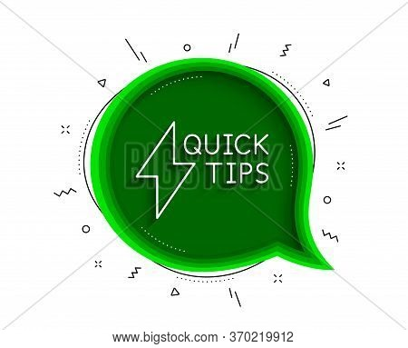 Quick Tips Line Icon. Chat Bubble With Shadow. Helpful Tricks Sign. Tutorials With Lightning Or Ener