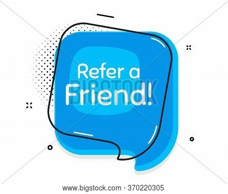 Refer A Friend Symbol. Thought Chat Bubble. Referral Program Sign. Advertising Reference. Speech Bub