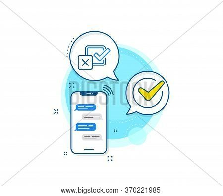 Survey Choice Sign. Phone Messages Complex Icon. Checkbox Line Icon. Business Review Symbol. Messeng