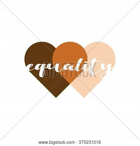 Equality Heart Vector Illustration. No Racism, Black Lives Matter, Skin Color Equality, Lovely Suppo