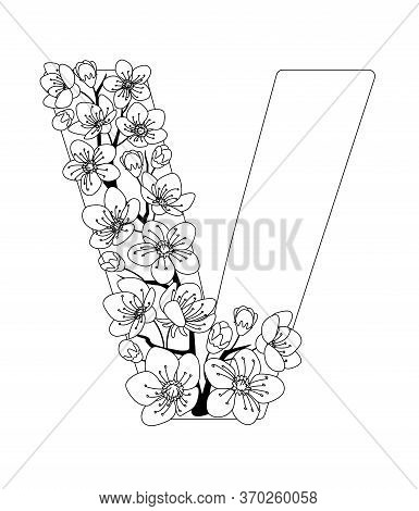 Capital Letter V Patterned With Contour Hand Drawn Doodle Blossom Cherry. Monochrome Page Anti Stres