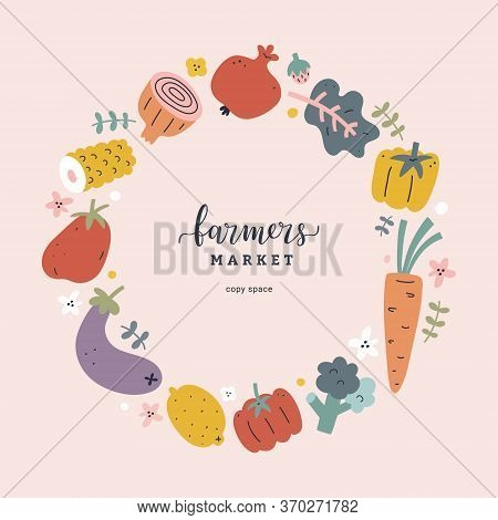 Framers Market Poster Template With Foods Illustrations, Lettering Logo, Hand Drawn Vegetables And F