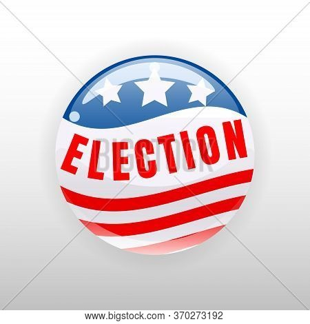 Election Vote United States Of America Button Election, Badge. Vector Illustration Isolated