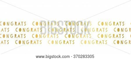 Congrats Faux Gold Foil Lettering Seamless Vector Border. Congratulations Repeating Pattern. Metalli