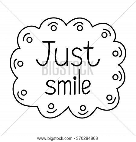 Just Smile. Inspirational Quote. Hand Drawn Vintage Illustration.
