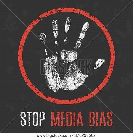 Vector Illustration. Social Problems Of Humanity. Stop  Media Bias.
