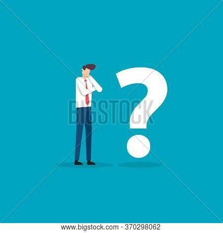 Businessman And Question Mark Vector Illustration. Business Dilemma, Decision, Challenge And Solutio