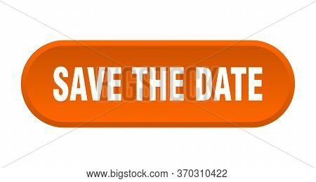 Save The Date Button. Save The Date Rounded Orange Sign. Save The Date