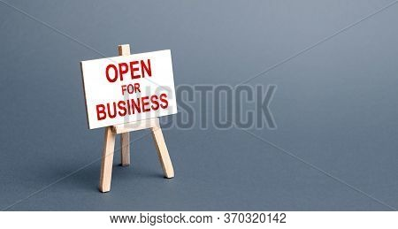 Open For Business Easel Sign. Opening A Business Of Establishments, Resuming Economic Life After A L