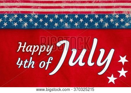 Happy 4th Of July Type Greeting With Retro Usa Stars And Stripes Burlap Ribbon On Red Fabric With St