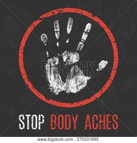 Conceptual Vector Illustration. Human Sickness. Stop Body Aches.