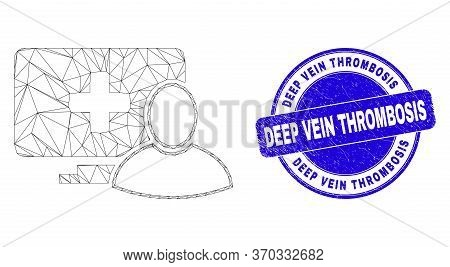 Web Mesh Computer Patient Icon And Deep Vein Thrombosis Seal Stamp. Blue Vector Round Distress Seal