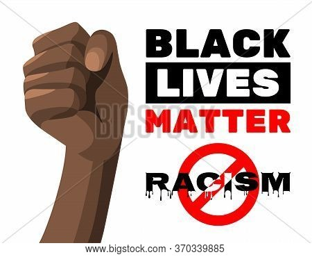 Black Lives Matter Text On White Isolated Background. Protest Stop Racism With Fist About Human Righ