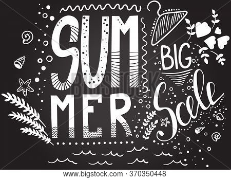 Summer Big Sale. Inspirational Quote. Hand Drawn Illustration With Hand Lettering On Chalkboard. Vec