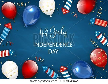 Independence Day Blue Background And Lettering 4th Of July With Balloons And Rocket Fireworks. Indep