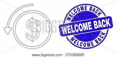 Web Mesh Undo Payment Pictogram And Welcome Back Seal Stamp. Blue Vector Round Textured Seal With We