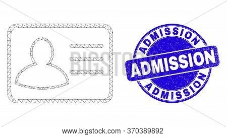 Web Mesh User Card Icon And Admission Seal Stamp. Blue Vector Round Grunge Seal Stamp With Admission