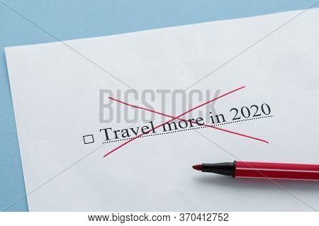 Piece Of Paper With The Inscription Travel More In 2020 From To Do List Crossed Out With A Red Marke