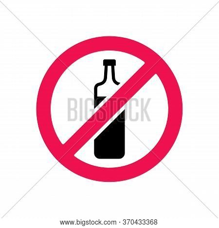 Forbidden Alcohol Symbol, Beer Bottle And Prohibited Sign, Prohibiting Alcohol Beverages