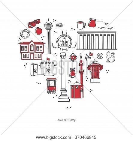 Landmarks Of Ankara, Turkey. Famous Turkish Symbols In The Heart Shaped Composition. Travel To Turke