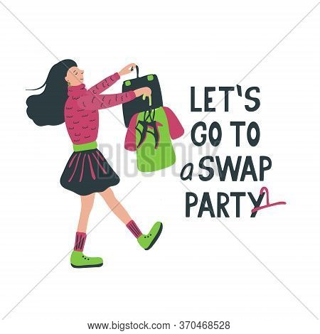Let's Go To A Swap Party Lettering With Cute Young Woman Going To A Party To Exchange Clothes, Shoes