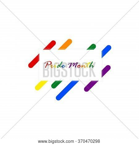 Pride Month Message On A Square Box Banner Colored On The Rainbow Text. Geometric Abstract Rounded S