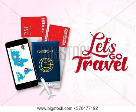 Lets Go Travel Vector Design Template. Lets Go Travel Text In Empty Space With Travelling Element Li