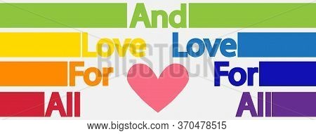 Lettering All For Love And Love For All. Lgbt Concept, Motivating Phrase In The Colors Of The Rainbo
