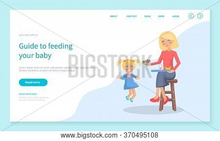 Guide To Feed Baby Landing Web Page Template Vector. Mother Sits On Chair With Tray And Feeds Her Da