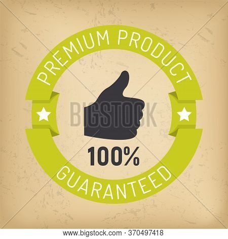 Premium And Proven Quality Products In Shops. Guaranteed Best Goods In Stores. Label With Promotion
