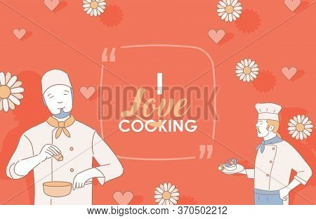 I Love Cooking Vector Banner Design. Inspired Chefs In Cooking Uniform And White Hats Hold Plate Wit